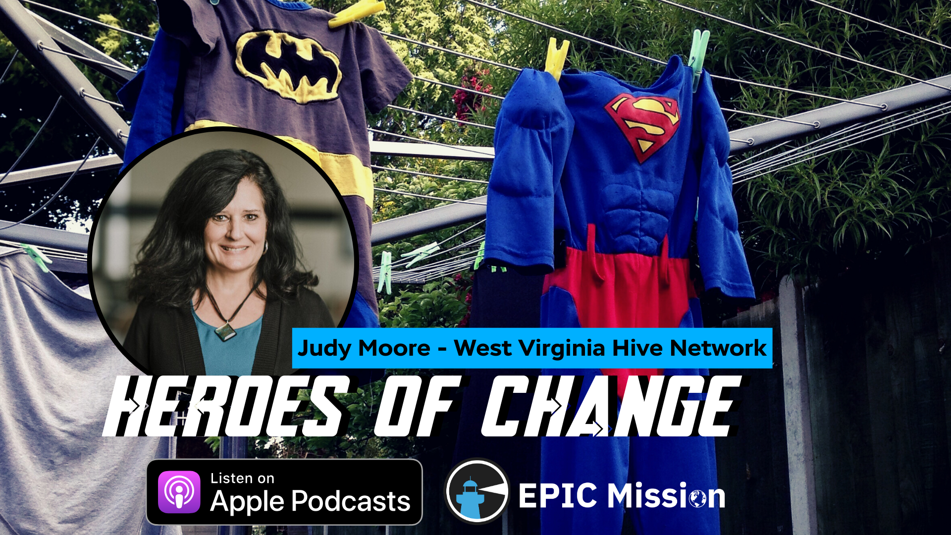 Heroes of Change: with Judy Moore of West Virginia Hive Network