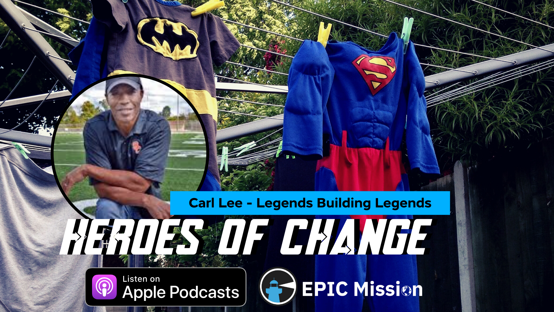 Heroes of Change: with Carl Lee of Legends Building Legends