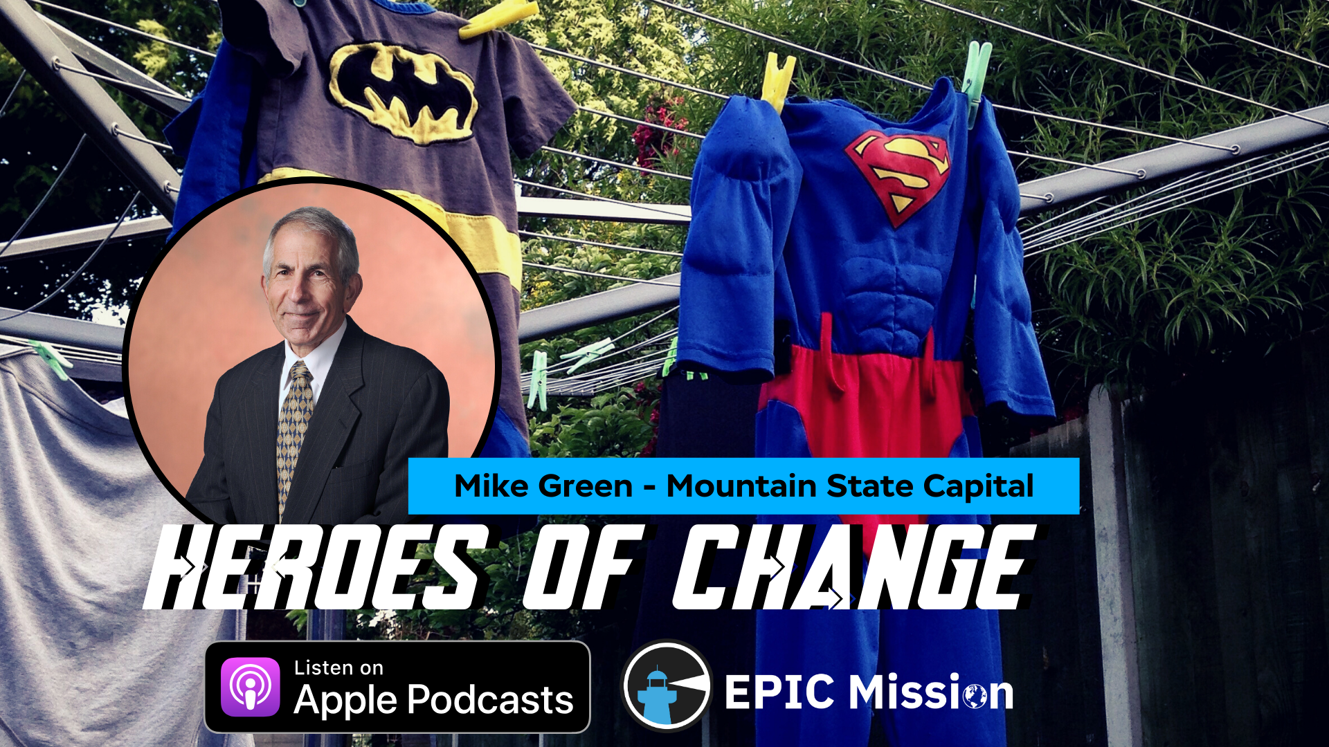 Heroes of Change: with Mike Green of Mountain State Capital