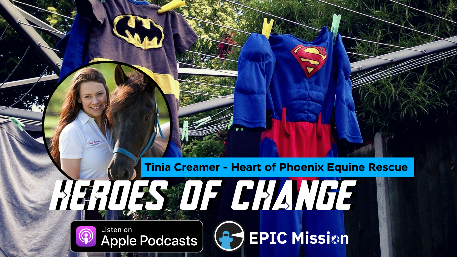 Heroes of Change: with Tinia Creamer of Heart of Phoenix Equine Rescue