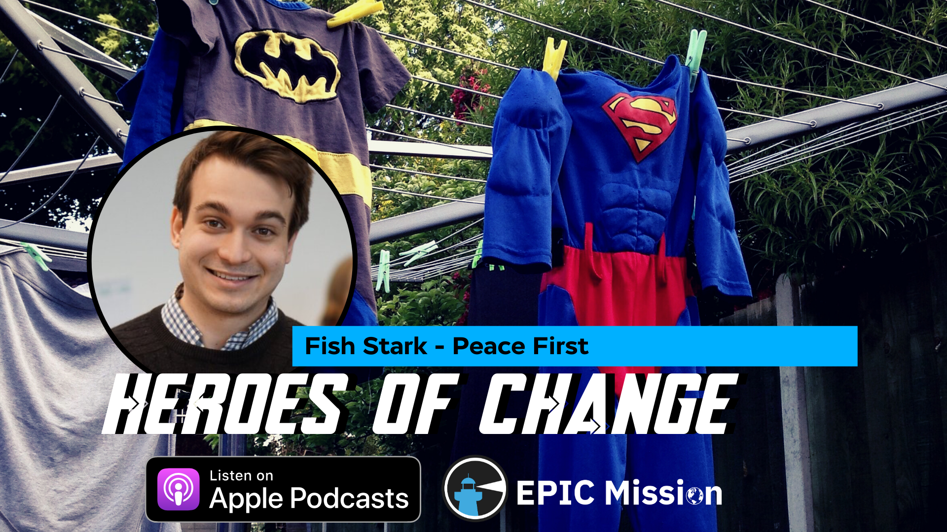 Heroes of Change: Fish Stark of Peace First - EPIC Mission