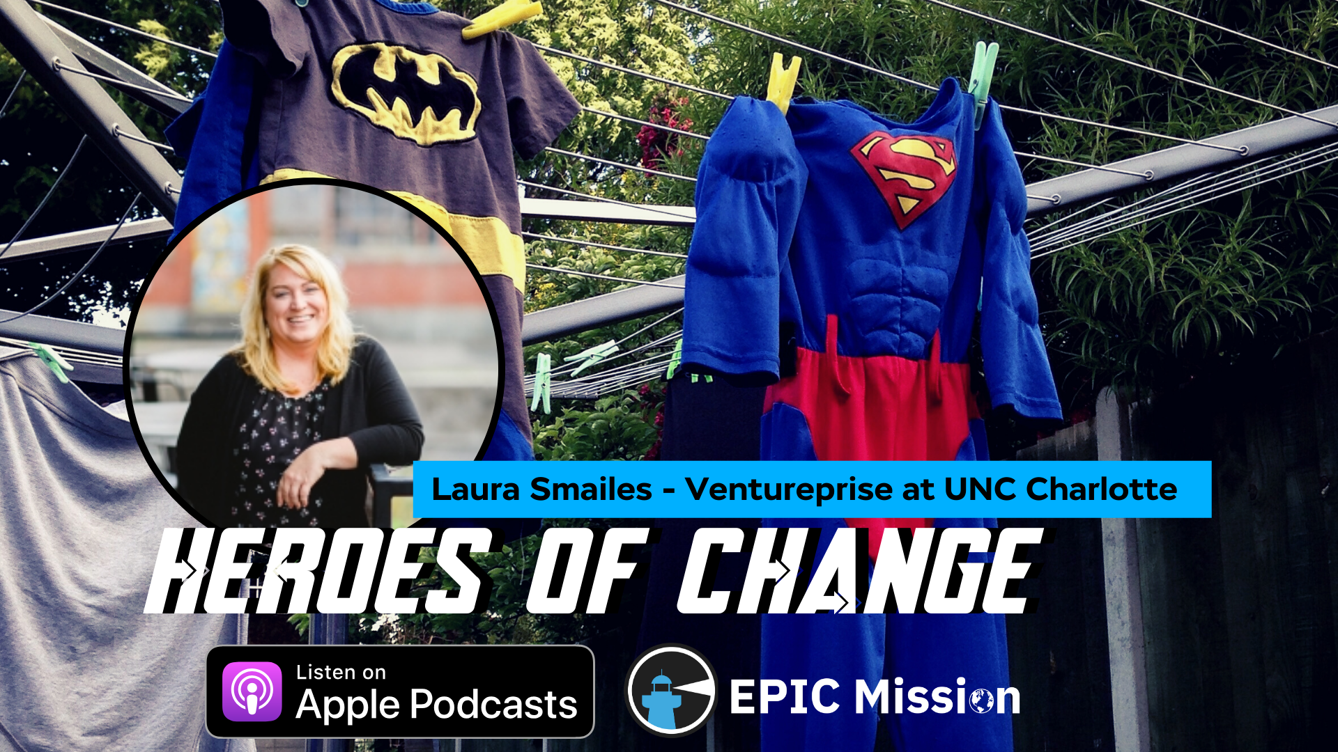 Heroes of Change: with Laura Smailes of Ventureprise at UNC Charlotte