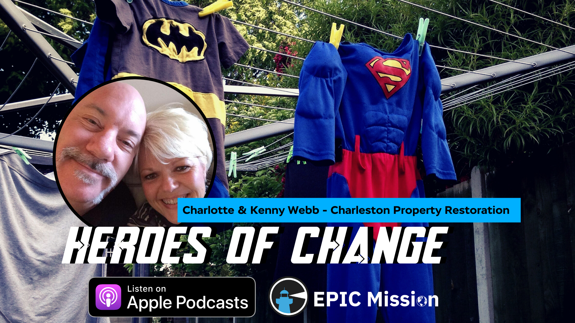 Heroes of Change: Kenny and Charlotte Webb of Charleston Property Restoration