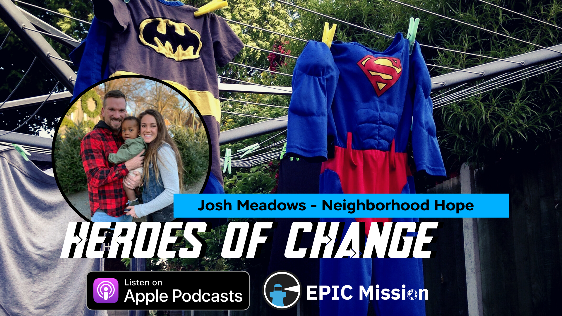 Heroes of Change: Josh Meadows of Neighborhood Hope - EPiC Mission
